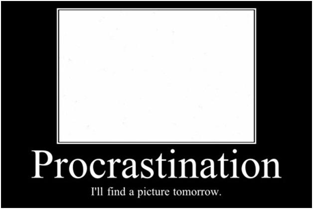 Procrastination Demotivational Poster